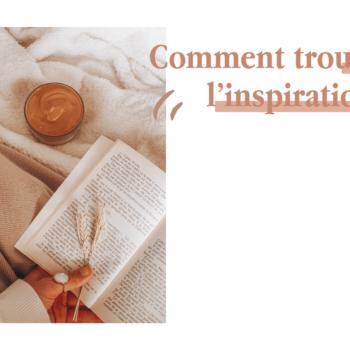 TROUVER L'INSPIRATION
