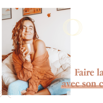 HOW TO : FAIRE LA PAIX AVEC SON CORPS