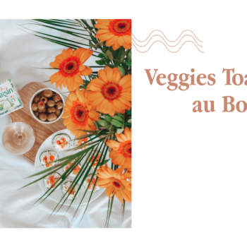 VEGGIES TOASTIES AU BOURSIN